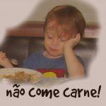 criança não come carne