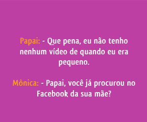 Facebook da sua mãe